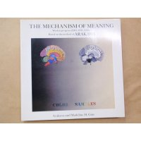 THE MECHANISM OF MEANING Arakawa and Madeline H.Gins 荒川修作